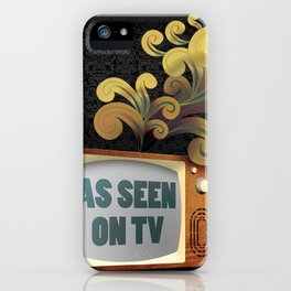 As Seen on TV iPhone Case