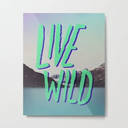 Live Wild: Alaska Metal Print