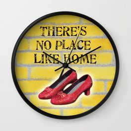 There's No Place Like Home Oz Ruby Red Slippers Yellow Brick Road Wall Clock