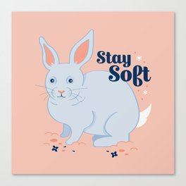 Stay Soft Bunny Canvas Print