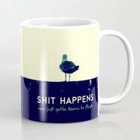 shit Mugs featuring shit happens by Schwebewesen • Romina Lutz