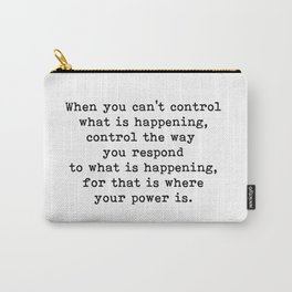 Control The Way You Respond, Inspirational, Motivational, Quote Carry-All Pouch