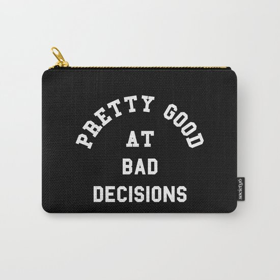 Good At Bad Decisions Funny Quote Carry-All Pouch