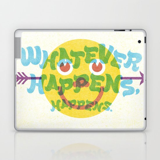 Whatever Happens, Happens. Laptop & iPad Skin