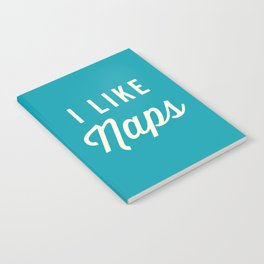 I Like Naps Funny Quote Notebook