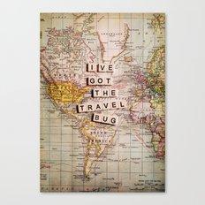 I've got the travel bug Canvas Print