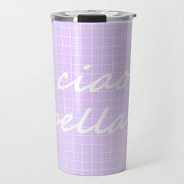 Ciao Bella! - light lavender Travel Mug