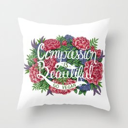 Compassion is Beautiful Throw Pillow