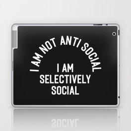 I Am Selectively Social Funny Offensive Quote Laptop & iPad Skin