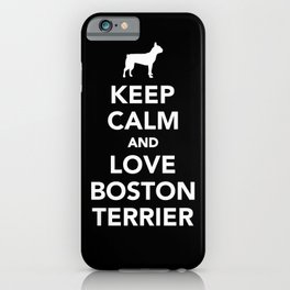 Keep calm and love boston terrier iPhone Case
