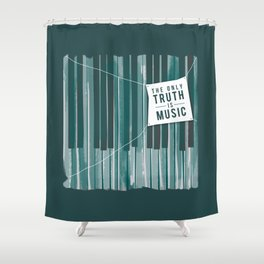 The Only Truth is Music Shower Curtain