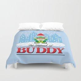 The Legend of Buddy Duvet Cover