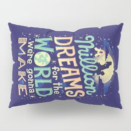 A Million Dreams Pillow Sham
