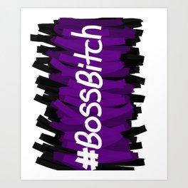 BossBitch Art Print