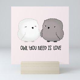 Owl You Need is LOVE Mini Art Print