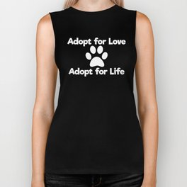 Adopt for Love Adopt for Life Dog Lover T-Shirt Biker Tank