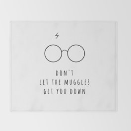 Don't Let The Muggles Get You Down Throw Blanket
