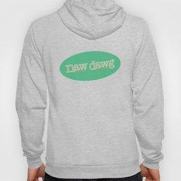 Naw Dawg Green Hoody