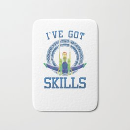 Pro Aerialists Rope Dancers Trapeze Aerobic Gymnasts I've Got Skills Acrobat Gifts Bath Mat