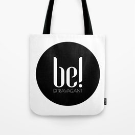 be! EXTRAVAGANT Tote Bag