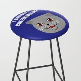 Funny Cat Meme I Can Has Cheezburger? Bar Stool