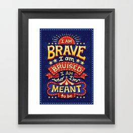 I Am Brave Framed Art Print