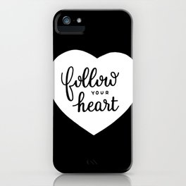 Follow your heart #2 iPhone Case