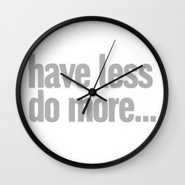 have less do more… Wall Clock
