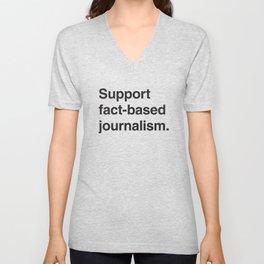 Support fact-based journalism. (Black text) Unisex V-Neck