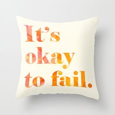 It's Okay to Fail. Throw Pillow