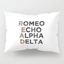 Read (Romeo, Echo, Alpha, Delta) Pillow Sham