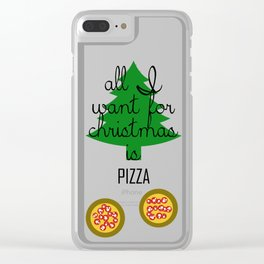 All I want for Christmas is PIZZA Clear iPhone Case
