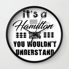 It's A Hamilton Thing Wall Clock