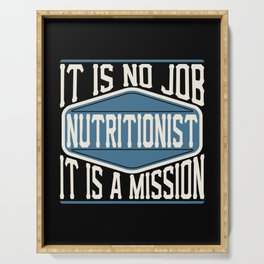 Nutritionist  - It Is No Job, It Is A Mission Serving Tray