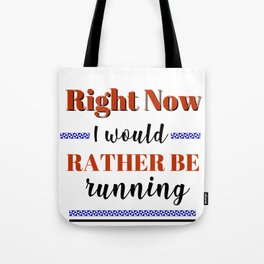 Love Running Would Rather Be Running Tote Bag