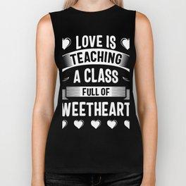 Love Is Teaching A Class Full Of Sweethearts Biker Tank