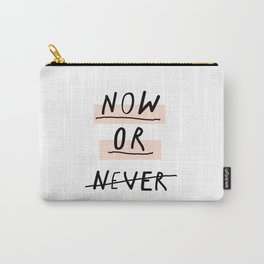 Now or Never typography poster modern minimalist design home wall art bedroom decor Carry-All Pouch