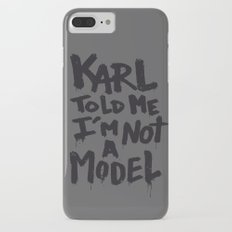 Karl told me... iPhone 7 Plus Slim Case