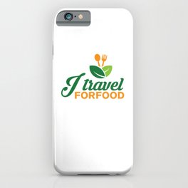 I Travel For Food Food Blogger Travel iPhone Case