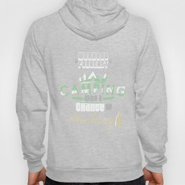 Weekend Forecast Camping With A Chance Of Drinking Hoody