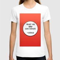 vodka T-shirts featuring Dance Vodka by Goretti