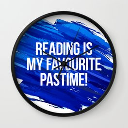 Reading is my favourite pastime! Wall Clock