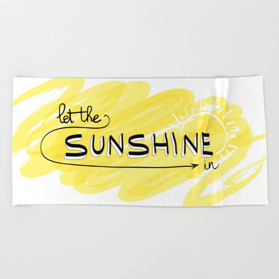 Let The Sunshine In Beach Towel