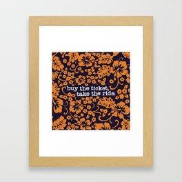 """buy the ticket, take the ride."" - Hunter S. Thompson (Navy Blue) Framed Art Print"