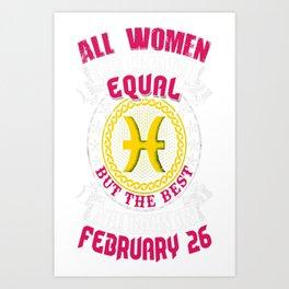 Best-Women-Born-On-February-26-Pisces---Sao-chép Art Print