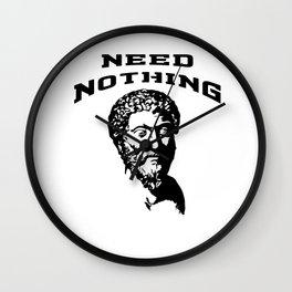 Need Nothing   Marcus Aurelius - Stoicism Wall Clock