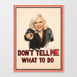 Don't Tell Amy What to Do Canvas Print