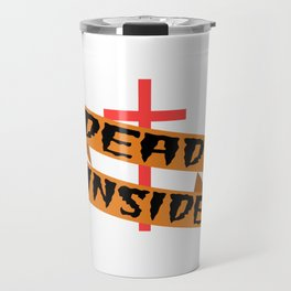 """A Nice Inside Theme Tee For You Who Loves Being Inside Saying """"Dead Inside"""" T-shirt Design Coffin Travel Mug"""