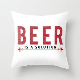 beer is a solution  - I love beer Throw Pillow