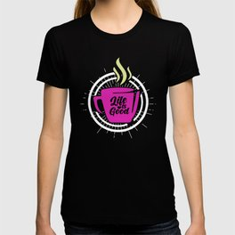Life Is Good with Coffee T-shirt